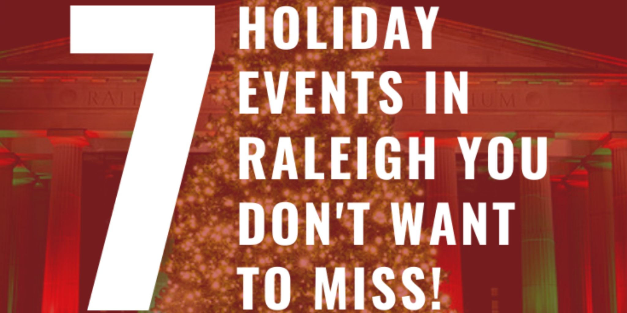 7 holiday events in raleigh you don't want to miss