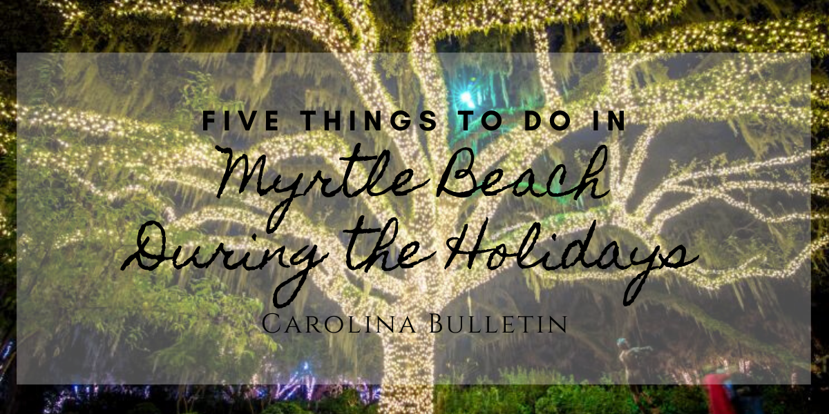 Five Things To Do in Myrtle Beach during the Holidays